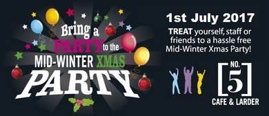 Bring Your Party to The Mid-Winter Xmas Party 2017 at No.5