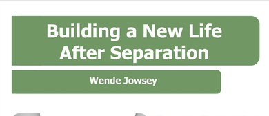 Building a New Life After Separation
