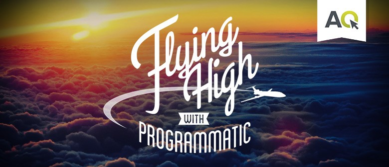 Flying High With Programmatic