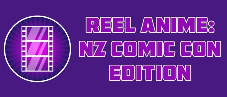 Reel Anime: NZ Comic Con Edition