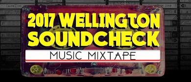 2017 Wellington Soundcheck - Music Mixtape