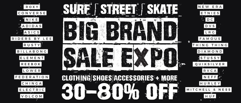 Big Brand Surf/Street/Skate Clothing & Shoes Sale Expo