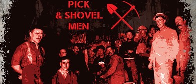 Exhibition: Pick and Shovel Men Leave Their Mark