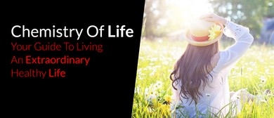Chemistry Of Life - Your Guide To An Extraordinary Life