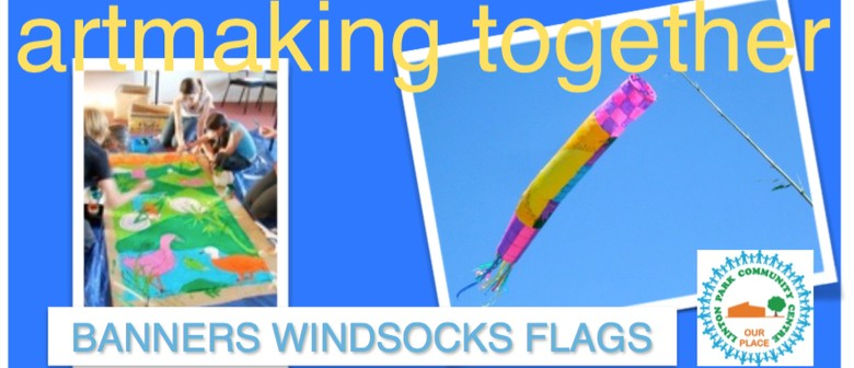 Banners, Flags and Windsocks - Art Making Workshops