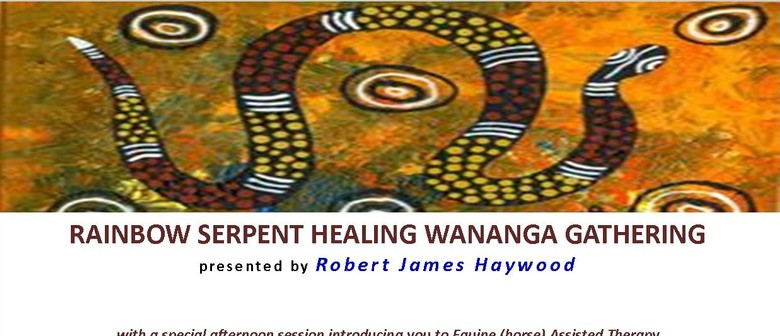 Rainbow Serpent Healing and Personal Growth Gathering