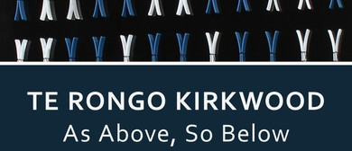 Te Rongo Kirkwood: As Above, So Below (2017)