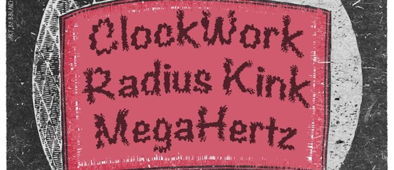 Radius Kink, Megahertz and Clockwork