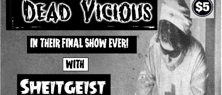 Dead Vicious - The Final Show Ever