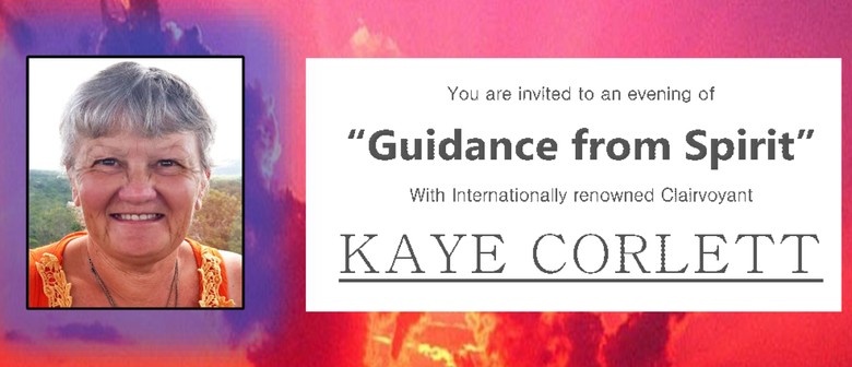 Guidance from Spirit with Kaye Corlett