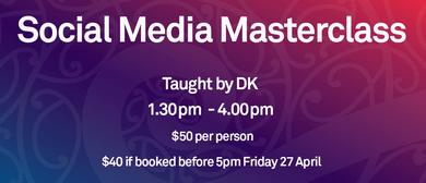 Social Media Masterclass with DK