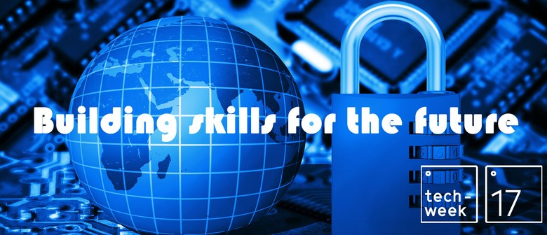 Techweek '17 Building Your Knowledge In Cyber Security