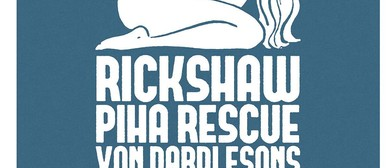 Rickshaw, Piha Rescue and Von Dardlesons