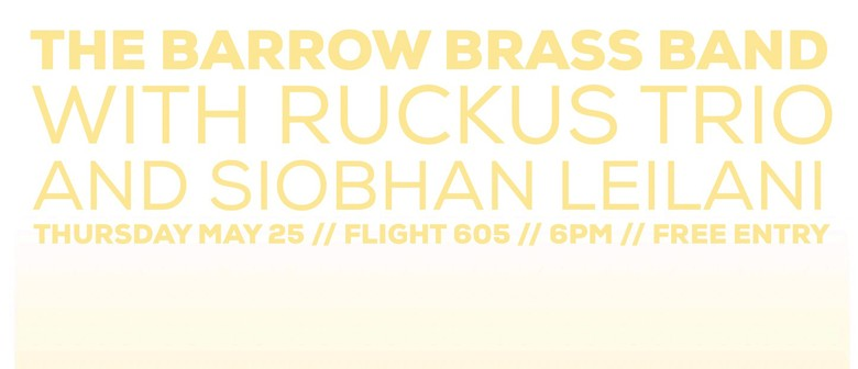 The Barrow Brass Band, Ruckus Trio and Siobhan Leilani
