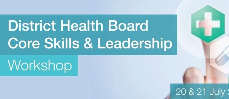 District Health Board Core Skills and Leadership Workshop