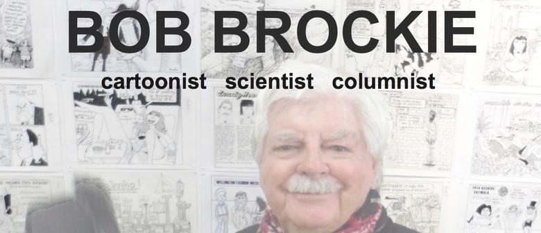 Doctor Bob's Cartoonry: Bob Brockie