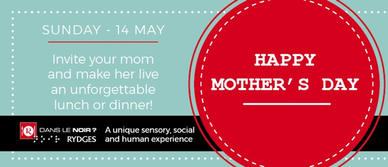Dining In the Dark On Mother's Day