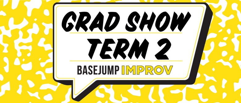 BaseJump Improv: Student Grad Show Term2