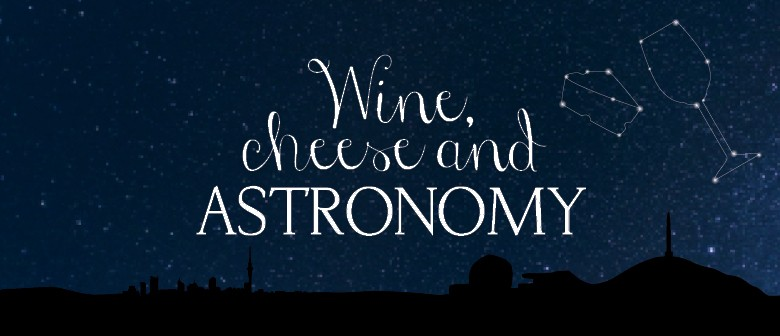 Wine Cheese and Astronomy