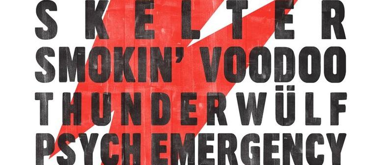 Skelter, Smokin' Voodoo, Thunderwülf, Psych Emergency