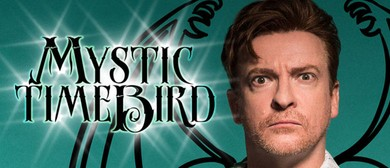 Rhys Darby Mystic Time Bird: SOLD OUT