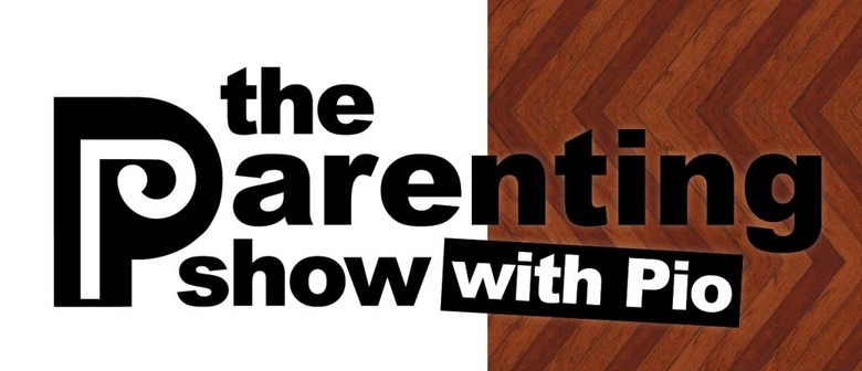 The Parenting Show With Pio