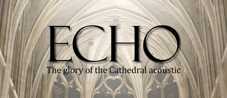 Atlas Voices Echo: The Glory of The Cathedral Acoustic