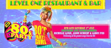 Level One Restaurant & Bar 80's Party 2017