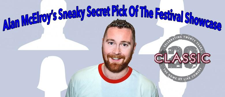 Alan McElroy's Sneaky Secret Pick Of The Festival Showcase