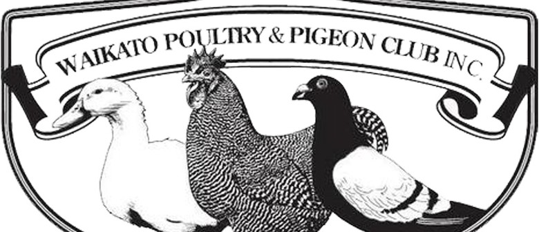 115th Waikato Poultry and Pigeon Club Championship Show
