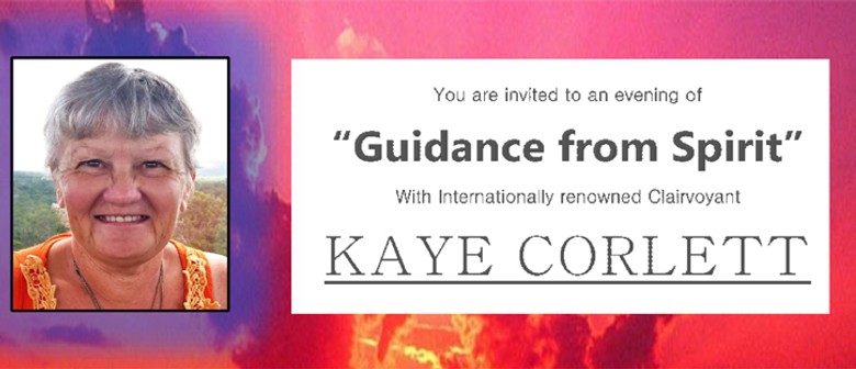 Guidance from Spirit with Kaye Corlett