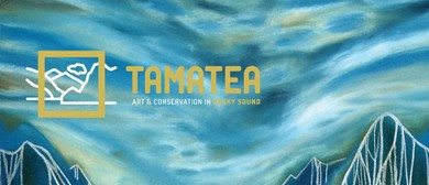 Tamatea - Art and Conservation In Dusky Sound