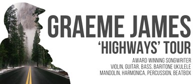 Graeme James Highways Tour Nelson: CANCELLED