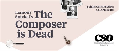 Leighs Construction CSO Presents: The Composer is Dead