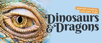 Winter School Holidays - Dinosaurs & Dragons
