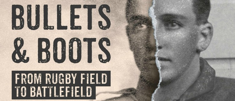 Balls, Bullets & Boots - From Rugby Field to Battlefield