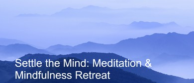 Settle the Mind: Meditation & Mindfulness Retreat