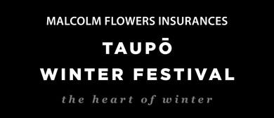 Malcolm Flowers Insurances Taupo Winter Festival