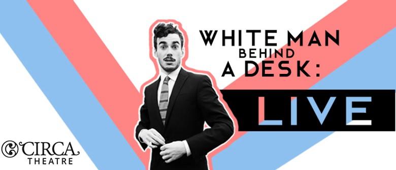 White Man Behind A Desk: Live