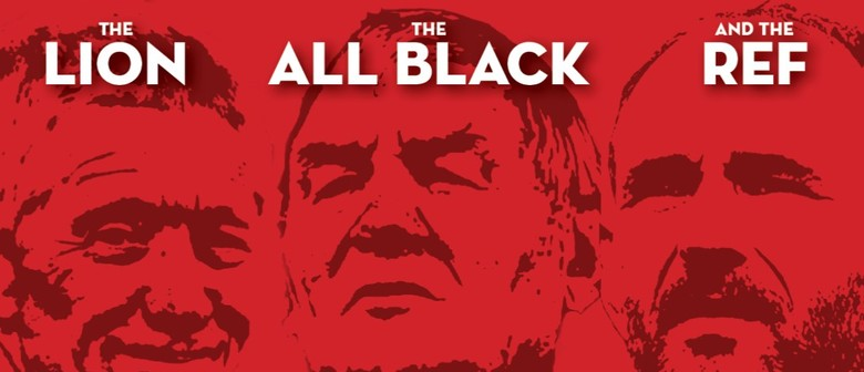 Rugby Yarns With the Lion, The All Black and The Ref
