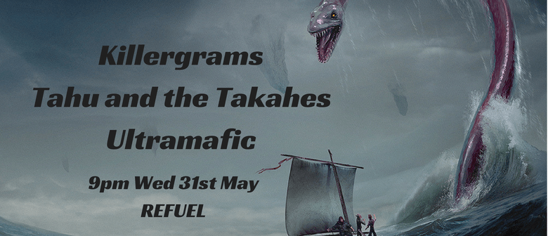 Killergrams, Tahu and The Takahes, Ultramafic