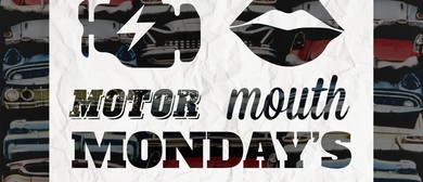 Motor Mouth Monday