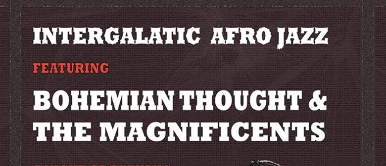Intergalactic Afro-Jazz - Bohemian Thought & The Magnificent