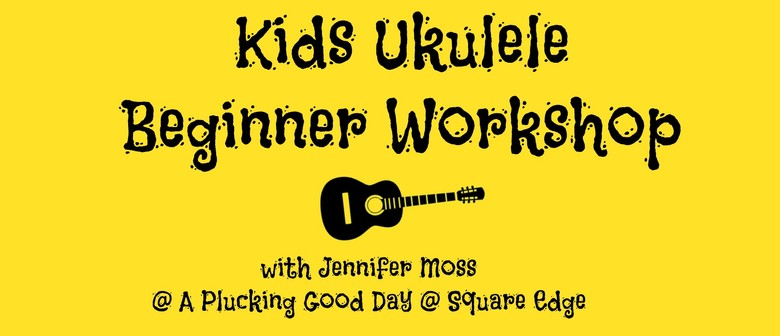 Kids Ukulele Beginner Workshop