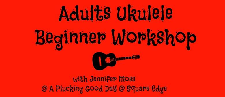 Adults Ukulele Beginner Workshop