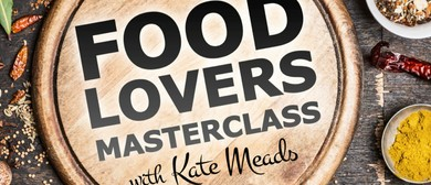 Special Advanced Foodlovers Masterclass with Kate Meads