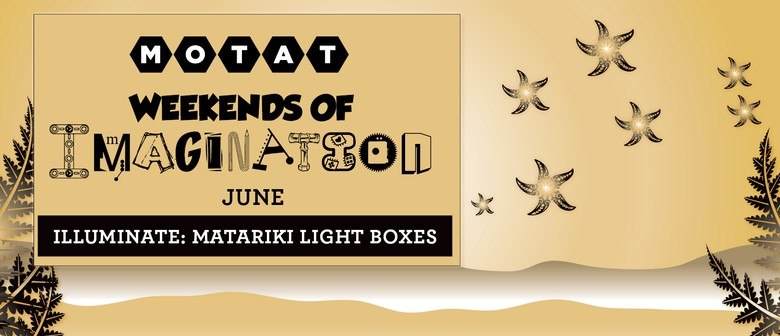 Weekends of Imagination Illuminate: Matariki Lightboxes