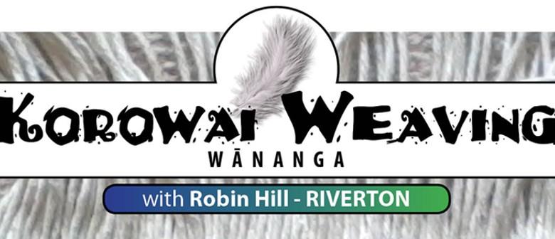 Riverton Korowai Weaving Wananga