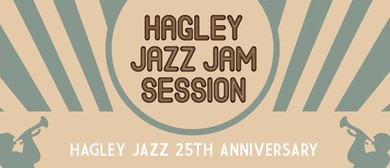 Hagley 25 Years Jazz Jam - Celebrating 25 Fabulous Years