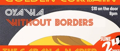 Oyawa, Golden Curtain & Without Borders